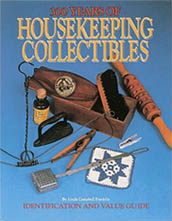 300 Years of Housekeeping Collectibles by Linda Campbell Franklin